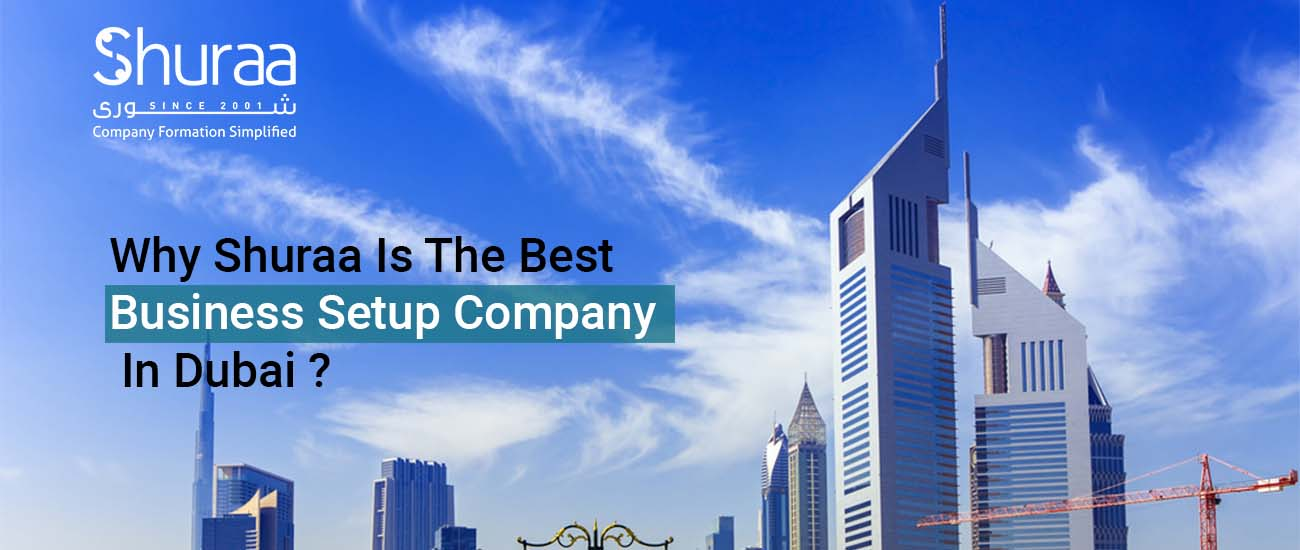 Why Shuraa is the best business setup company in Dubai ?